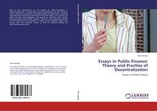 Bookcover of Essays in Public Finance: Theory and Practice of Decentralization