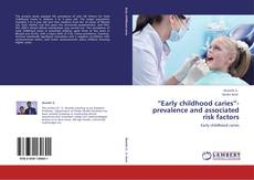 """Early childhood caries""- prevalence and associated risk factors kitap kapağı"