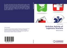 Bookcover of Antiulcer Activity of Lagenaria Siceraria