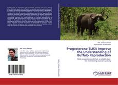 Bookcover of Progesterone ELISA Improve the Understanding of Buffalo Reproduction