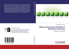 Bookcover of Measuring Service Quality In Academic Libraries