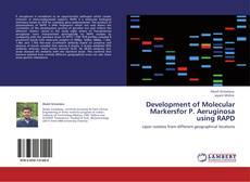 Bookcover of Development of Molecular Markersfor P. Aeruginosa using RAPD