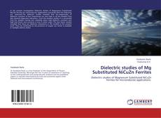 Capa do livro de Dielectric studies of Mg Substituted NiCuZn Ferrites