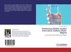 Bookcover of Preliminary Radon studies from Zaria, Kaduna State-Nigeria
