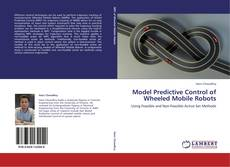 Bookcover of Model Predictive Control of Wheeled Mobile Robots