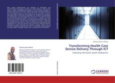 Bookcover of Transforming Health Care Service Delivery Through ICT