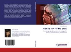 Bookcover of Ain't no rest for the brain