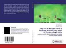 Bookcover of Impact of Temperature & Relative  Humidity on seed of Pongamia pinnata