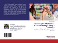 Bookcover of Delivering Quality Service   - A Pharmaceuticals Sector's Perspective