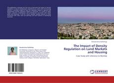 Bookcover of The Impact of Density Regulation on Land Markets and Housing