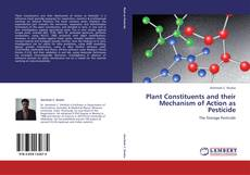 Buchcover von Plant Constituents and their Mechanism of Action as Pesticide