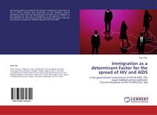 Immigration as a determinant Factor for the spread of HIV and AIDS kitap kapağı