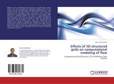 Portada del libro de Effects of 3D structured grids on computational modeling of flow
