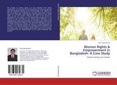 Bookcover of Women Rights & Empowerment in Bangladesh: A Case Study