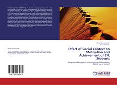 Effect of Social Context on Motivation and Achievement of EFL Students kitap kapağı