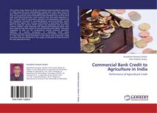 Commercial Bank Credit to Agriculture in India kitap kapağı