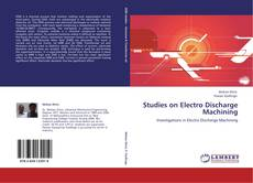 Bookcover of Studies on Electro Discharge Machining