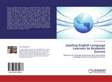 Bookcover of Leading English Language Learners to Academic Success