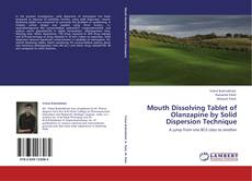 Copertina di Mouth Dissolving Tablet of Olanzapine by Solid Dispersion Technique