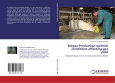 Copertina di Biogas Production-optimal conditions affecting gas yield