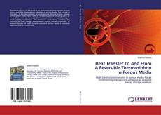 Couverture de Heat Transfer To And From A Reversible Thermosiphon In Porous Media