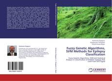 Borítókép a  Fuzzy Genetic Algorithms, SVM Methods for Epilepsy Classification - hoz