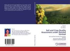 Bookcover of Soil and Crop Quality Assessment under Rainfed Vertisol