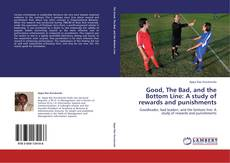 Good, The Bad, and the Bottom Line: A study of rewards and punishments kitap kapağı
