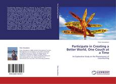 Bookcover of Participate in Creating a Better World, One Couch at a Time