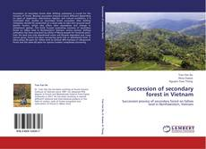 Bookcover of Succession of secondary forest in Vietnam