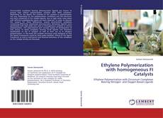 Couverture de Ethylene Polymerization with homogeneous FI Catalysts
