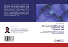 Bookcover of Computational Studies of Complexes and Biomolecules