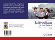 Bookcover of Significance of Human         Resource Management  to Organizations