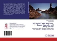 Bookcover of Household Food Insecurity, Coping Strategies and Policy Options