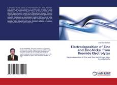 Bookcover of Electrodeposition of Zinc and Zinc-Nickel from Bromide Electrolytes