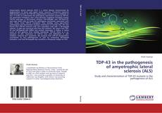 Bookcover of TDP-43 in the pathogenesis of amyotrophic lateral sclerosis (ALS)