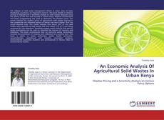 Bookcover of An Economic Analysis Of Agricultural Solid Wastes In Urban Kenya