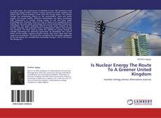 Capa do livro de Is Nuclear Energy The Route To A Greener United Kingdom