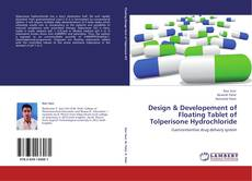 Design & Developement of Floating Tablet of Tolperisone Hydrochloride kitap kapağı