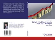 Bookcover of SUKUK - the Islamic bonds: Risks and Challenges