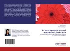 Couverture de In vitro regeneration and mutagenesis in Gerbera