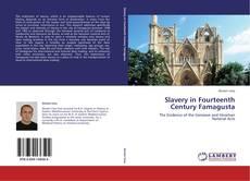 Couverture de Slavery in Fourteenth Century Famagusta