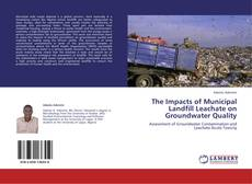 Bookcover of The Impacts of Municipal Landfill Leachate on Groundwater Quality