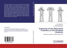 Bookcover of Exploring of the Behavioral Problems of the Disabled Students
