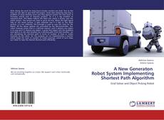 Couverture de A New Generaton   Robot System Implementing   Shortest Path Algorithm