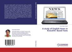 Bookcover of A study of English Items in Kiswahili- Based Texts