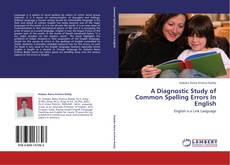 Bookcover of A Diagnostic Study of Common Spelling Errors In English