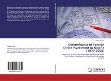 Copertina di Determinants of Foreign Direct Investment in Nigeria (1977-2008)