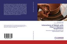 Couverture de Interactions of Metals with Clays in Aqueous Suspensions