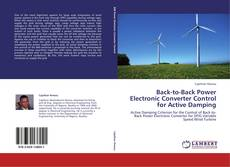Bookcover of Back-to-Back Power Electronic Converter Control for Active Damping